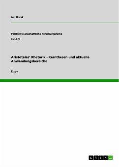 Aristoteles' Rhetorik - Kernthesen und aktuelle Anwendungsbereiche (eBook, PDF)