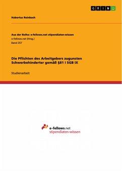 Die Pflichten des Arbeitgebers zugunsten Schwerbehinderter gemäß §81 I SGB IX (eBook, PDF)