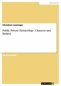 Public Private Partnership - Chancen und Risiken (eBook, PDF)