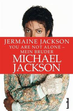 You are not alone - Mein Bruder Michael Jackson (eBook, ePUB) - Jackson, Jermaine