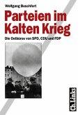 Parteien im Kalten Krieg (eBook, PDF)