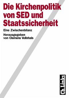 Die Kirchenpolitik von SED und Staatssicherheit (eBook, PDF) - Vollnhals, Clemens