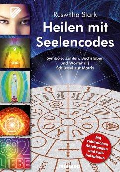Heilen mit Seelencodes (eBook, ePUB) - Stark, Roswitha