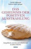 Das Geheimnis der positiven Ausstrahlung (eBook, ePUB)