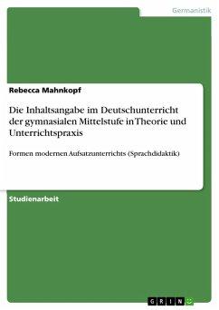 Die Inhaltsangabe im Deutschunterricht der gymnasialen Mittelstufe in Theorie und Unterrichtspraxis (eBook, PDF)