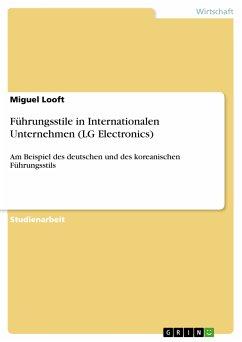 Führungsstile in Internationalen Unternehmen (LG Electronics) (eBook, PDF)