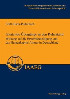 Gleitende Übergänge in den Ruhestand (eBook, PDF) - Batta-Puderbach, Edith