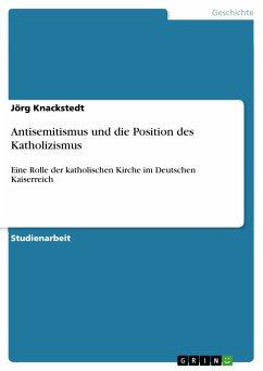 Antisemitismus und die Position des Katholizismus (eBook, PDF) - Knackstedt, Jörg