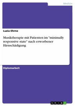 """Musiktherapie mit Patienten im """"minimally responsive state"""" nach erworbener Hirnschädigung (eBook, PDF)"""