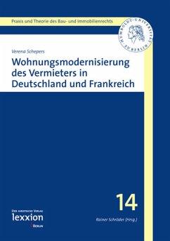 Wohnungsmodernisierung des Vermieters in Deutschland und Frankreich (eBook, PDF) - Schepers, Verena