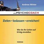 Der Psychocoach 7: Zielen - loslassen - erreichen! (eBook, PDF)