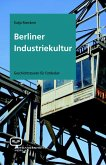 Berliner Industriekultur (eBook, PDF)