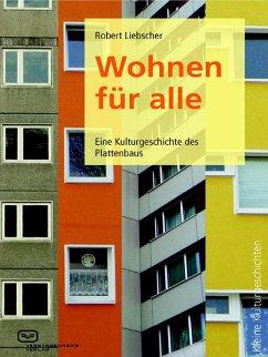 Wohnen für alle (eBook, ePUB) - Liebscher, Robert