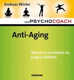 Der Psychocoach 6: Anti-Aging (eBook, PDF)