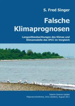 Falsche Klimaprognosen (eBook, PDF) - Singer, S. Fred