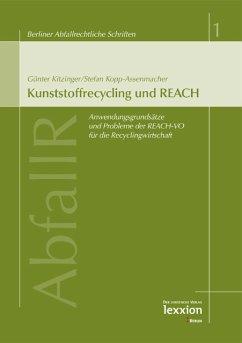 Kunststoffrecycling und REACH (eBook, PDF) - Kitzinger, Günter; Kopp-Assenmacher, Stefan