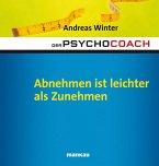 Der Psychocoach 3: Abnehmen ist leichter als Zunehmen (eBook, PDF)
