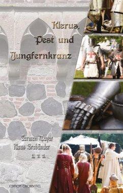 Klerus, Pest und Jungfernkranz (eBook, ePUB) - Mayer, Carmen; Brabänder, Klaus; Andere, Und