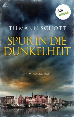 Spur in die Dunkelheit (eBook, ePUB) - Schott, Tilmann