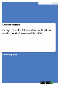George Orwell's 1984 and its implications on the political system of the GDR (eBook, PDF)