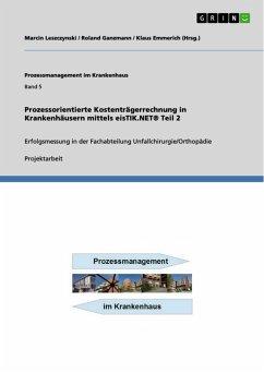 Prozessorientierte Kostenträgerrechnung in Krankenhäusern mittels eisTIK.NET® Teil 2 (eBook, PDF)