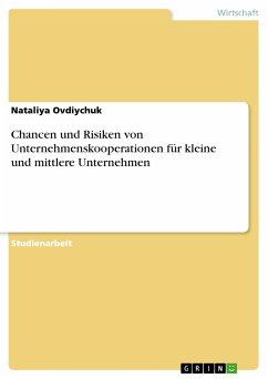 Chancen und Risiken von Unternehmenskooperationen für kleine und mittlere Unternehmen (eBook, PDF)