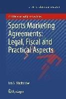 Sports Marketing Agreements: Legal, Fiscal and Practical Aspects (eBook, PDF) - Blackshaw, Ian S.