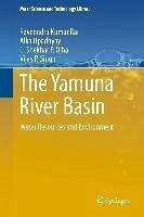 The Yamuna River Basin (eBook, PDF) - Rai, Raveendra Kumar; Upadhyay, Alka; Ojha, C. Shekhar P.; Singh, Vijay P.