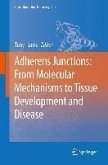 Adherens Junctions: from Molecular Mechanisms to Tissue Development and Disease (eBook, PDF)