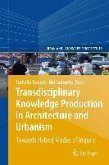 Transdisciplinary Knowledge Production in Architecture and Urbanism (eBook, PDF)