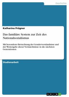 Das familiäre System zur Zeit des Nationalsozialismus (eBook, PDF)