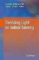 Shedding Light on Indoor Tanning (eBook, PDF)