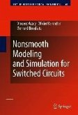 Nonsmooth Modeling and Simulation for Switched Circuits (eBook, PDF)