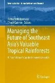 Managing the Future of Southeast Asia's Valuable Tropical Rainforests (eBook, PDF)