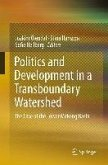 Politics and Development in a Transboundary Watershed (eBook, PDF)