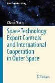 Space Technology Export Controls and International Cooperation in Outer Space (eBook, PDF)