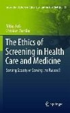 The Ethics of Screening in Health Care and Medicine (eBook, PDF)