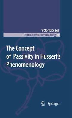 The Concept of Passivity in Husserl's Phenomenology (eBook, PDF) - Biceaga, Victor