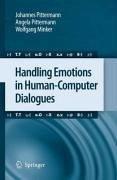 Handling Emotions in Human-Computer Dialogues (eBook, PDF) - Minker, Wolfgang; Pittermann, Angela; Pittermann, Johannes