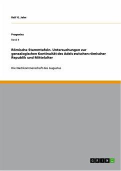 Römische Stammtafeln. Untersuchungen zur genealogischen Kontinuität des Adels zwischen römischer Republik und Mittelalter (eBook, PDF)