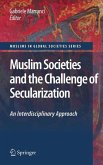 Muslim Societies and the Challenge of Secularization: An Interdisciplinary Approach (eBook, PDF)