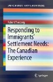 Responding to Immigrants' Settlement Needs: The Canadian Experience (eBook, PDF)