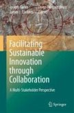 Facilitating Sustainable Innovation through Collaboration (eBook, PDF)