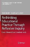 Rethinking Educational Practice Through Reflexive Inquiry (eBook, PDF)