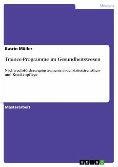 Trainee-Programme im Gesundheitswesen (eBook, ePUB)