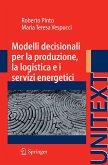 Modelli decisionali per la produzione, la logistica ed i servizi energetici (eBook, PDF)