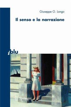 Il senso e la narrazione (eBook, PDF) - Longo, Giuseppe O.