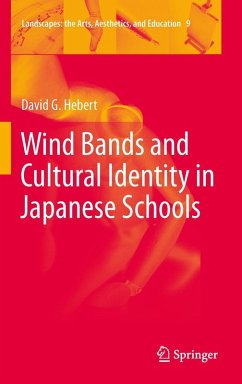 Wind Bands and Cultural Identity in Japanese Schools (eBook, PDF) - Hebert, David G.
