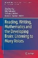 Reading, Writing, Mathematics and the Developing Brain: Listening to Many Voices (eBook, PDF)