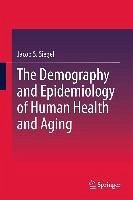 The Demography and Epidemiology of Human Health and Aging (eBook, PDF) - Siegel, Jacob S.